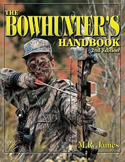 The Bowhunter's Handbook