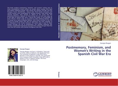 Postmemory, Feminism, and Women's Writing in the Spanish Civil War Era