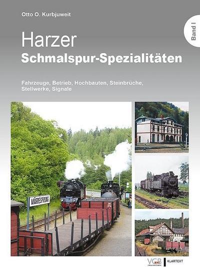 Harzer Schmalspur-Spezialitäten I: Fahrzeuge, Betrieb, Hochbauten, Steinbrüche, Stellwerke, Signale