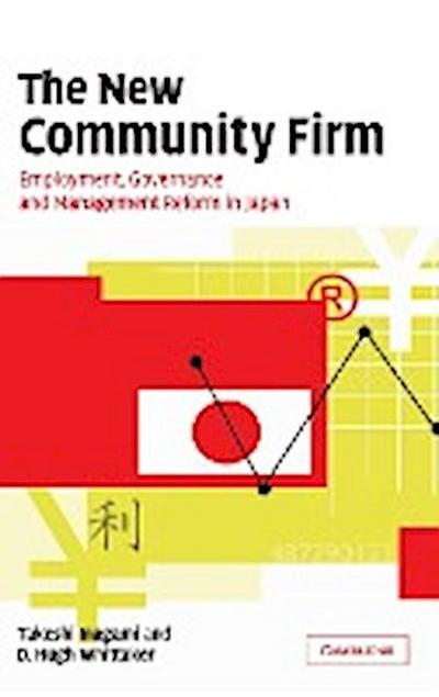 The New Community Firm: Employment, Governance and Management Reform in Japan