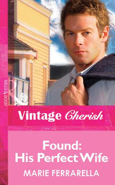 Found: His Perfect Wife (Mills & Boon Vintage Cherish)