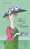 Tee & Rosen; Geschichten übers Leben im Garten-Paradies England   ; Deutsch;  -
