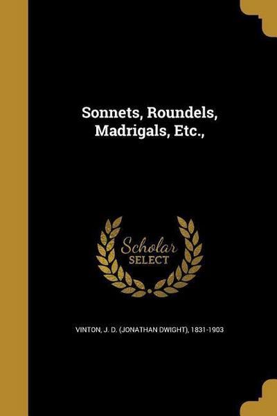 SONNETS ROUNDELS MADRIGALS ETC