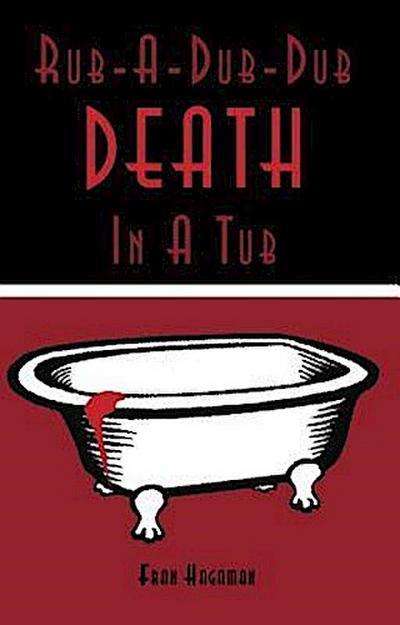 Rub-A-Dub-Dub Death in a Tub