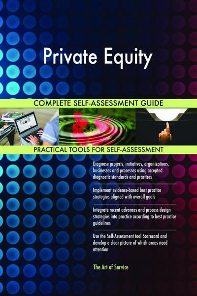 Private Equity Complete Self-Assessment Guide