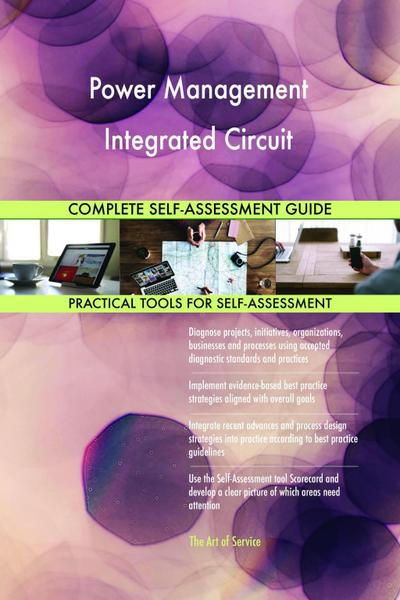 Power Management Integrated Circuit Complete Self-Assessment Guide