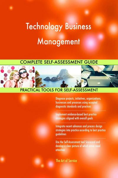 Technology Business Management Complete Self-Assessment Guide