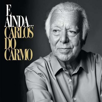 Carlos Do Carmo: E Ainda... (+Bonus: Obrigado! Live 2019)
