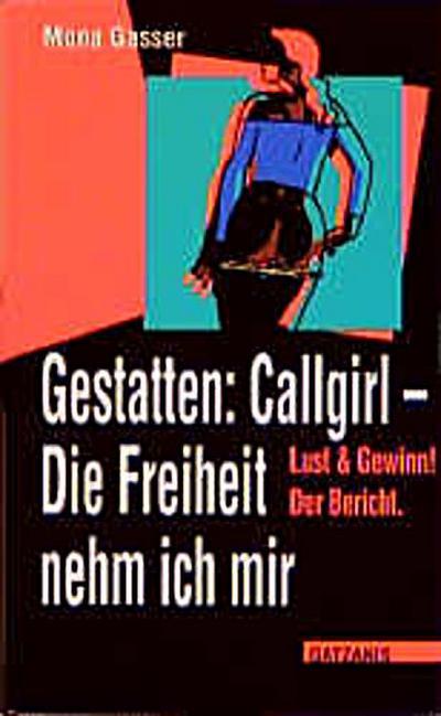 Gestatten: Callgirl. Die Freiheit nehm ich mir