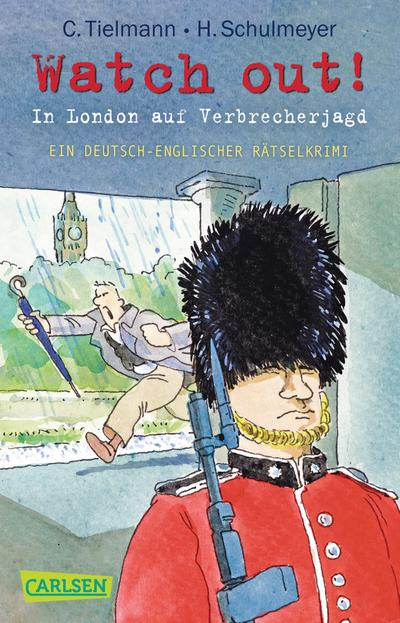 Kommissar Schlotterteich: Watch out! - In London auf Verbrecherjagd