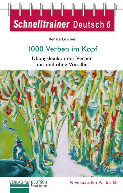 Schnelltrainer Deutsch: 1000 Verben im Kopf