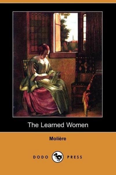 The Learned Women (Dodo Press)
