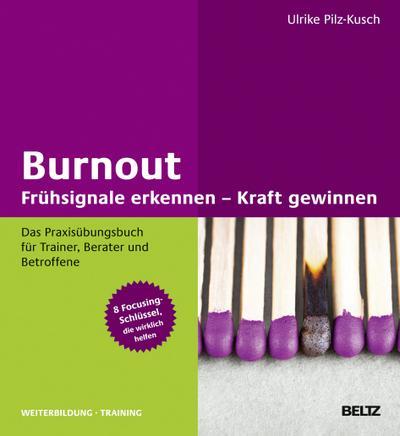 Burnout: Frühsignale erkennen - Kraft gewinnen