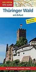 GO VISTA: Reiseführer Thüringer Wald; mit Erfurt - Mit Faltkarte; Go Vista Info Guide; Deutsch; mit herausnehmbarer Karte