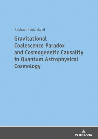 Gravitational Coalescence Paradox and Cosmogenetic Causality in Quantum Astrophysical Cosmology