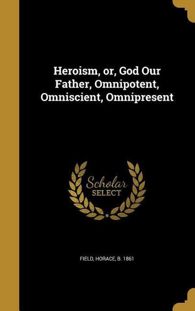 HEROISM OR GOD OUR FATHER OMNI
