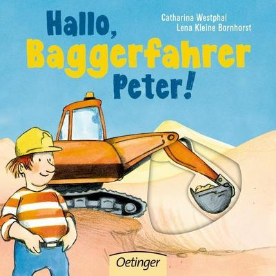 Hallo, Baggerfahrer Peter!