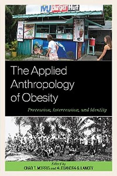 The Applied Anthropology of Obesity