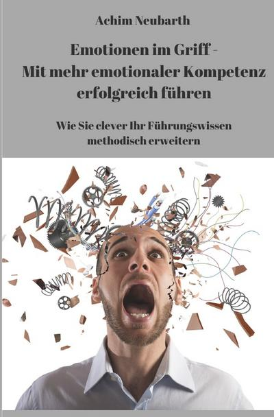'Emotionen im Griff' - Mit mehr emotionaler Kompetenz erfolgreich führen