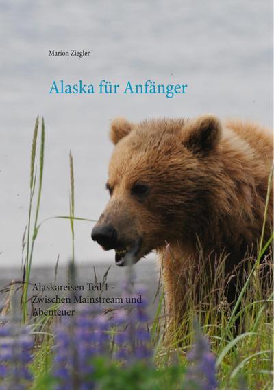 Alaska für Anfänger
