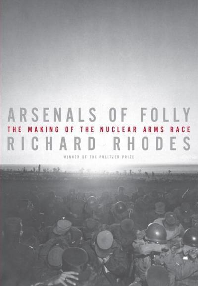 Arsenals of Folly