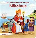 Die Geschichte vom heiligen Nikolaus; Ill. v. Görtler, Carolin; Beitr. v. Schickel, Rebecca; Deutsch; durchgehend vierfarbig illustriert