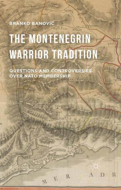 The Montenegrin Warrior Tradition