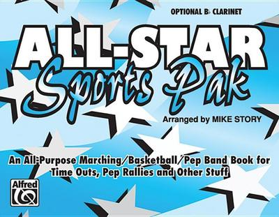 All-Star Sports Pak (an All-Purpose Marching/Basketball/Pep Band Book for Time Outs, Pep Rallies and Other Stuff): Opt. B-Flat Clarinet