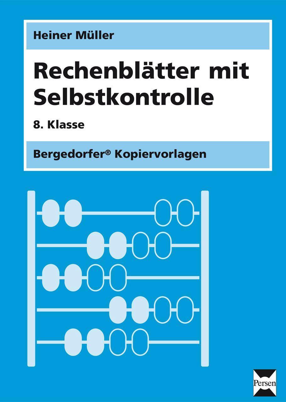 Rechenblätter mit Selbstkontrolle. 8. Schuljahr Heiner Müller