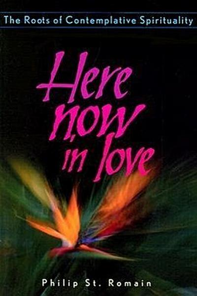 Here Now in Love: The Roots of Contemplative Spirituality