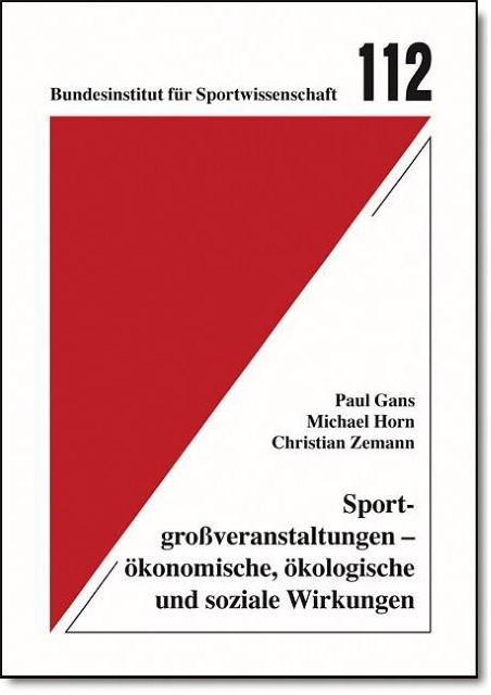 Sportgroßveranstaltungen - ökonomische und ökologische und soziale Wirkunge ...