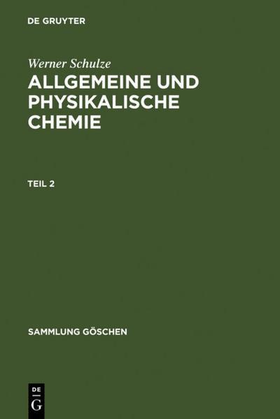 Schulze, Werner: Allgemeine und physikalische Chemie. Teil 2