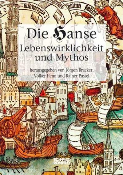 Die Hanse. Lebenswirklichkeit und Mythos