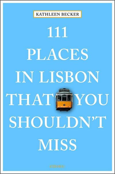 111 Places in Lisbon That You Shouldn't Miss; Travel Guide; 111 Places ...; Englisch; Contains numerous photos