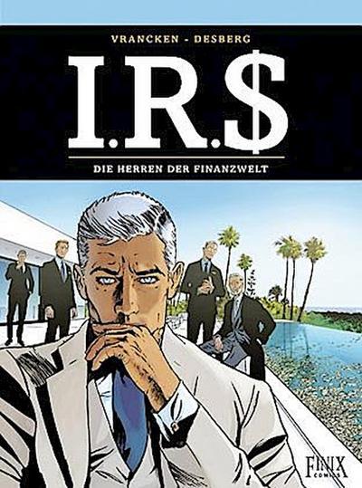 I.R.$./I.R.S. 19. Die Herren der Finanzwelt