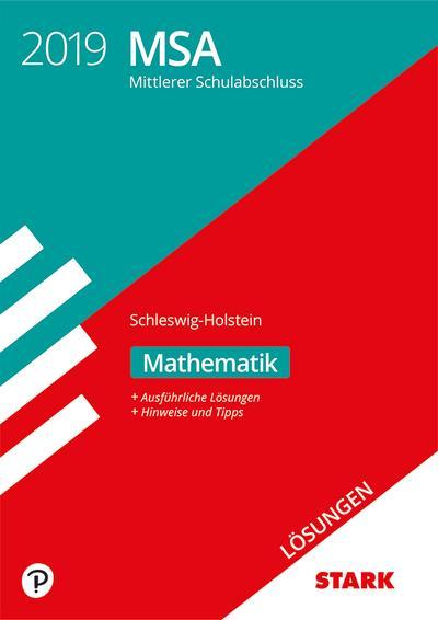 STARK Lösungen zu Original-Prüfungen und Training MSA 2019 - Mathematik - Schleswig-Holstein