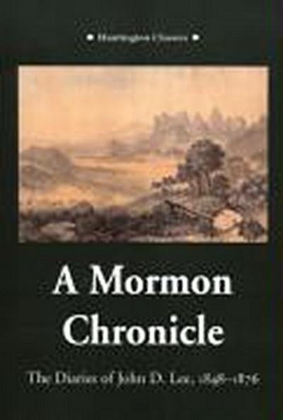 A Mormon Chronicle: The Diaries of John D. Lee, 1848-1876