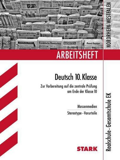 Arbeitshefte Nordrhein-Westfalen: Arbeitsheft Deutsch - 10. Klasse Realschule Nordrhein-Westfalen