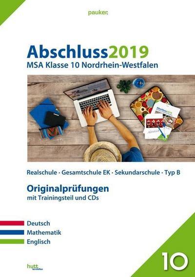 Abschluss 2019 - Mittlerer Schulabschluss Nordrhein-Westfalen: Originalprüfungen mit Trainingsteil für die Fächer Deutsch, Mathematik und Englisch ... für Mathe und Audio-CD für Englisch (pauker.)