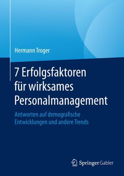 7 Erfolgsfaktoren für wirksames Personalmanagement