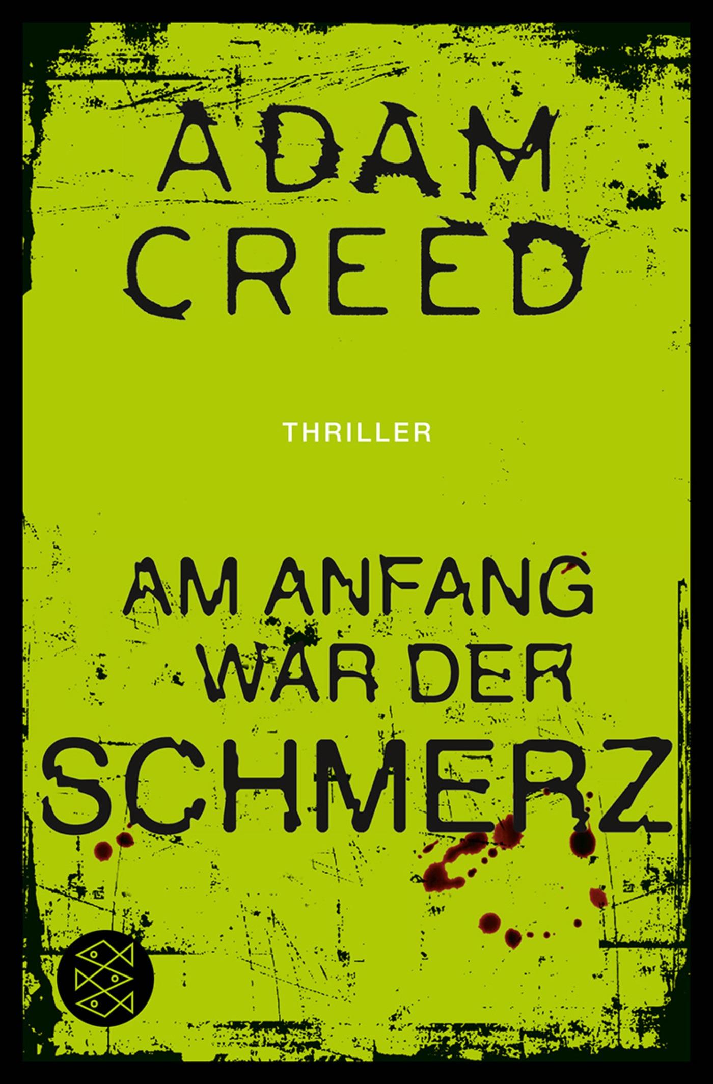 Am Anfang war der Schmerz, Adam Creed