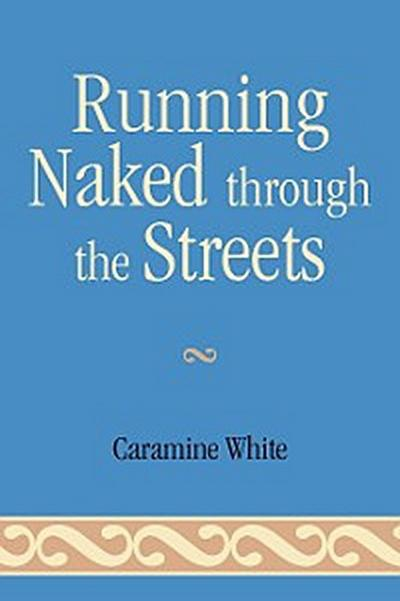 Running Naked Through the Streets