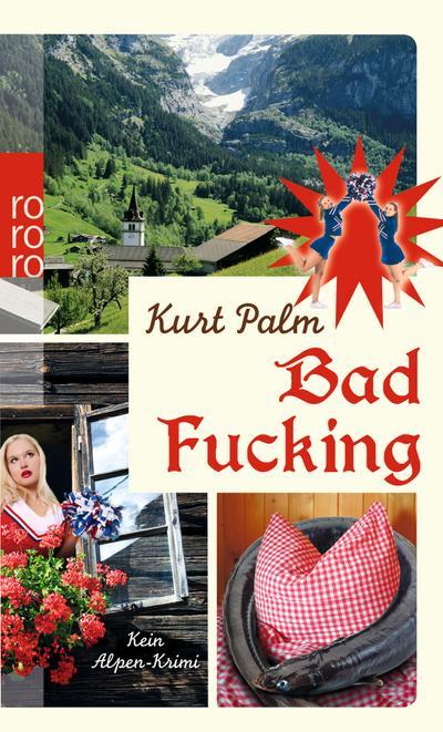 Bad Fucking: Kein Alpen-Krimi