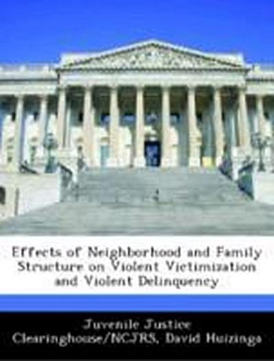 Juvenile Justice Clearinghouse/NCJRS: Effects of Neighborhoo