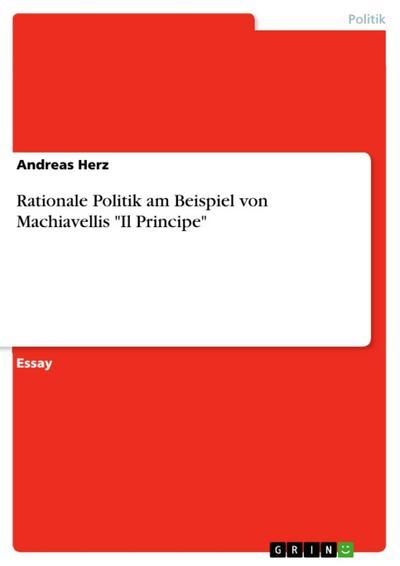 Rationale Politik am Beispiel von Machiavellis