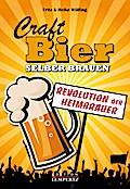 Craft-Bier selber brauen: Revolution der Heimbrauer