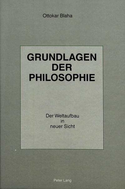 Grundlagen der Philosophie - Der Weltaufbau in Neuer Sicht