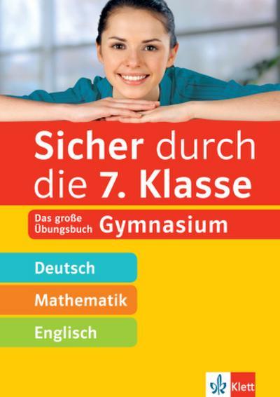 Sicher durch die 7. Klasse - Deutsch, Mathe, Englisch