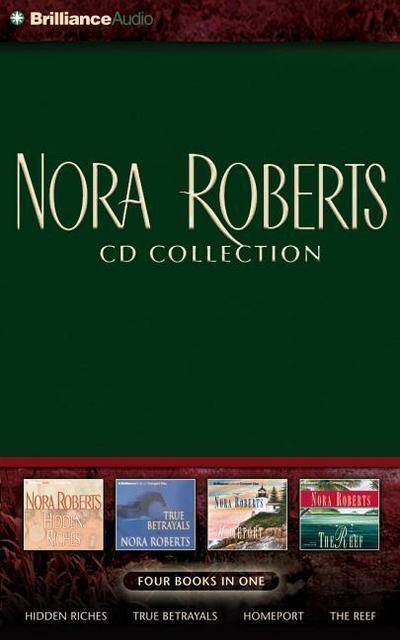 Nora Roberts CD Collection: Hidden Riches/True Betrayals/Homeport/The Reef