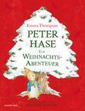 Peter Hase; Ein Weihnachtsabenteuer; Peter Ha ...